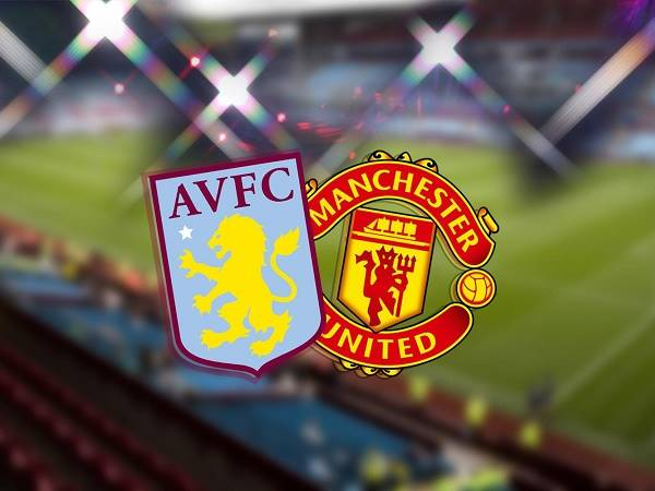 Soi kèo Aston Villa vs MU 02h15, 10/07 – Ngoại Hạng Anh