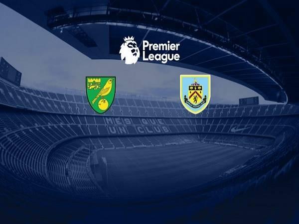 Soi kèo Norwich vs Burnley 23h30, 18/07 - Ngoại Hạng Anh