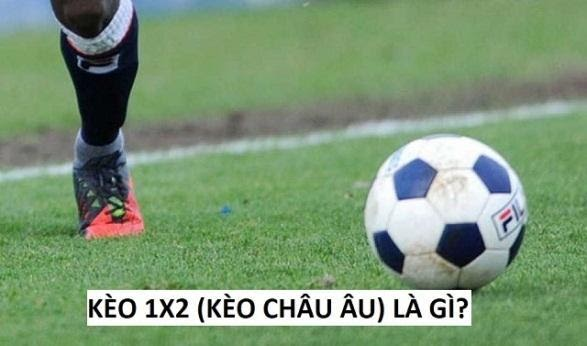 Kèo bóng đá 1X2 là kèo cá cược bóng đá Châu Âu
